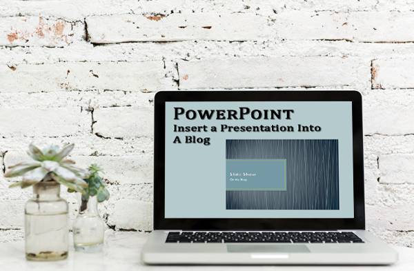 How Do I Insert a PowerPoint Presentation on my Blog?