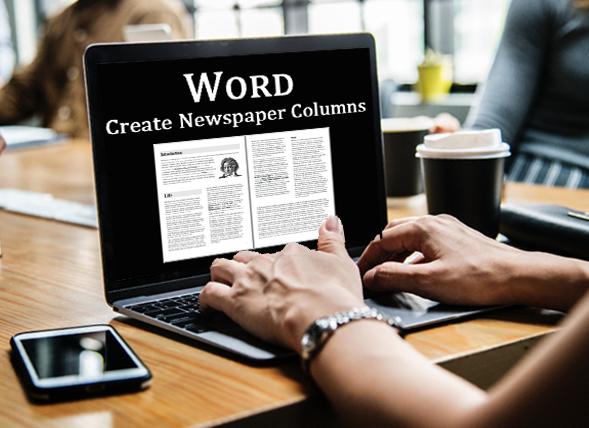 How do I create newspaper-style columns in Microsoft Word?