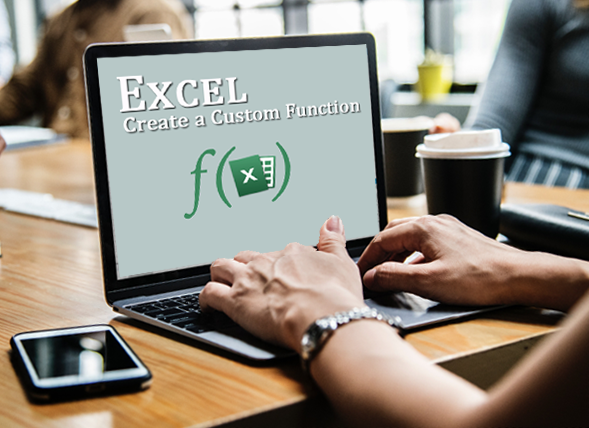 How do you create a custom function in Microsoft Excel?